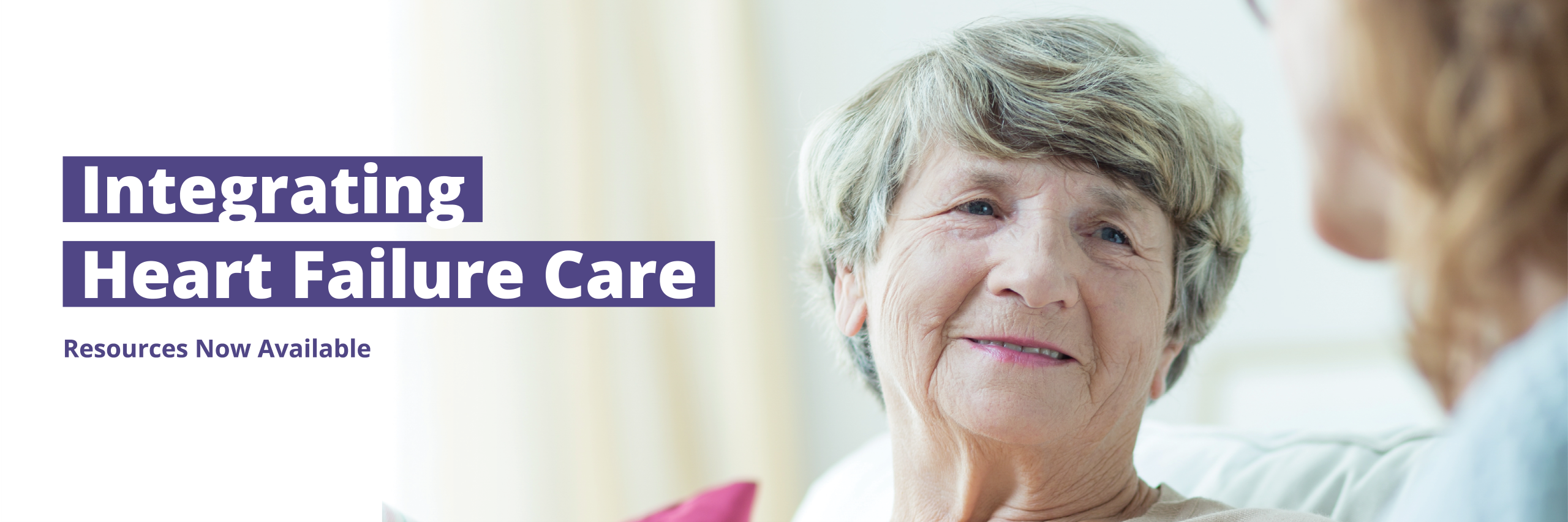 Banner of elderly woman smiling in conversation with another woman indicating new Integrated Heart Failure Care resources are available.