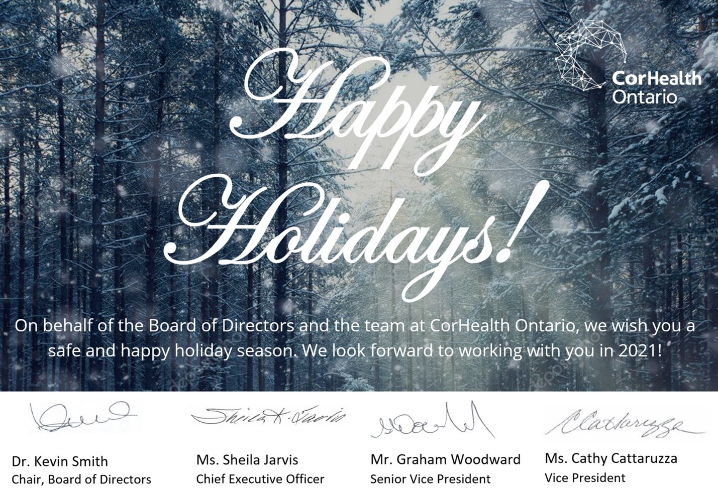 """Happy Holidays"" is written in white over a snow-covered forest background with the signatures of senior leadership from CorHealth on the bottom, including Dr. Kevin Smith (Board Chair), Ms. Sheila Jarvis (CEO), Mr. Graham Woodward (SVP), and Ms. Cathy Cattaruzza (VP)."